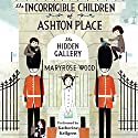 The Hidden Gallery: The Incorrigible Children of Ashton Place: Book II Audiobook by Maryrose Wood Narrated by Katherine Kellgren