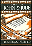 Addresses on The Epistles of John and an Exposition of the Epistle of Jude (0872133729) by Ironside, H. A.