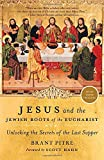 img - for Jesus and the Jewish Roots of the Eucharist: Unlocking the Secrets of the Last Supper book / textbook / text book