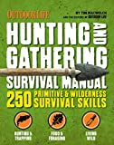 The Hunting & Gathering Survival Manual: 250 Wilderness and Disaster Survival Skills