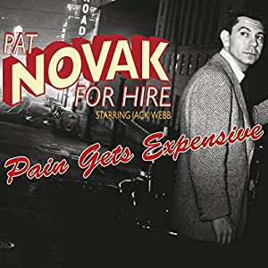 Pat Novak for Hire: Pain Gets Expensive Radio/TV Program