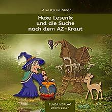 Hexe Lesenix und die Suche nach dem AZ-Kraut Hörbuch von Anastasia Milor Gesprochen von: Anastasia Milor