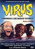 Virus - L'Inferno Dei Morti Viventi [Italian Edition]