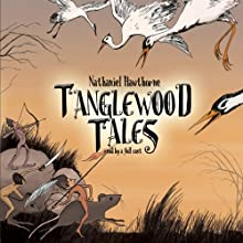 Tanglewood Tales (       UNABRIDGED) by Nathaniel Hawthorne Narrated by Al Bedrosian, Glenna Mills, Lou Spiegel, James Aylward, Bruce Blau, Laurellee Westaway, Linda Montgomery