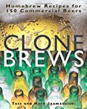 Tess Szamatulski Clone Brews: Homebrew Recipes for 150 Commercial Beers