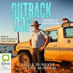 Outback Cop | Evan McHugh,Neale McShane