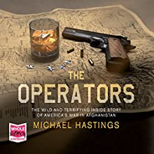 The Operators Audiobook by Michael Hastings Narrated by Dan Russell