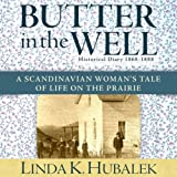 img - for Butter in the Well: A Scandanavian Woman's Tale of Life on the Prairie, Book 1 book / textbook / text book