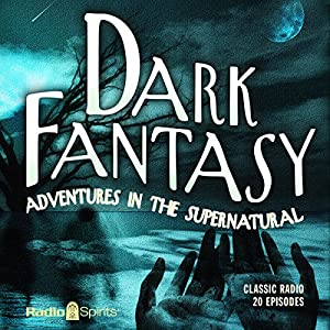 Dark Fantasy: Adventures in the Supernatural Radio/TV Program