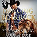 Dancing Bearback: Bear Ranchers, Book 3 Audiobook by Becca Fanning Narrated by Audrey Lusk