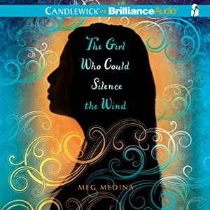 The Girl Who Could Silence the Wind | [Meg Medina]