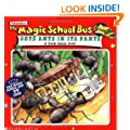 Gets Ants in It's Pants : A Book about Ants (Magic School Bus)