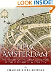 New Amsterdam: The History of the Dut...