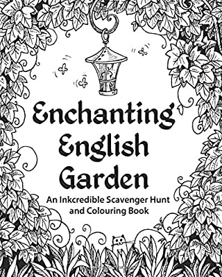 Enchanting English Garden: An Inkcredible Scavenger Hunt and Colouring Book
