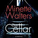 The Cellar Audiobook by Minette Walters Narrated by Sara Powell