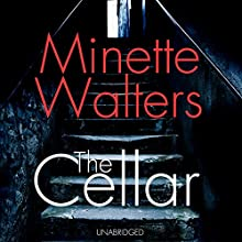 The Cellar (       UNABRIDGED) by Minette Walters Narrated by Sara Powell