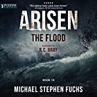 The Flood: Arisen, Book 10 Audiobook by Michael Stephen Fuchs Narrated by R.C. Bray