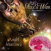 Shax's War: Brimstone, Book 3   Angel Martinez