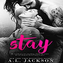 Stay: A Bleeding Stars Stand-Alone Novel Audiobook by A.L. Jackson Narrated by Andi Arndt, Zachary Webber