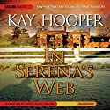 In Serena's Web Audiobook by Kay Hooper Narrated by Emily Woo Zeller