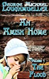 An Amish Home - Volume 1 - The Flood