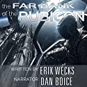 The Far Bank of the Rubicon: The Pax Imperium Wars, Volume 1 (       UNABRIDGED) by Erik Wecks Narrated by Dan Boice
