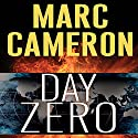 Day Zero (       UNABRIDGED) by Marc Cameron Narrated by Tom Weiner