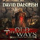 The Old Ways: The Paladins, Book 3 Hörbuch von David Dalglish Gesprochen von: J. S. Arquin