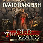 The Old Ways: The Paladins, Book 3 | David Dalglish