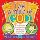I Am a Child of God: A Year of Family Night Lessons to Immerse Your Children in the Scriptures [With CD (Audio)] Kimiko Christensen Hammari