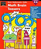 img - for Learning Horizons Basic Math Skills: Math Brain Teasers, Grade 4-6: Learn By Using Patterning, Logic, Measurement, Geometry, Number Challenges, Fun Activities, Challenging Problem Solving (EMC4074, 1586100939, 000200059174, 63036A00001) book / textbook / text book