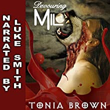 Devouring Milo (       UNABRIDGED) by Tonia Brown Narrated by Luke Smith