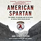American Spartan: The Promise, the Mission, and the Betrayal of Special Forces Major Jim Gant Hörbuch von Ann Scott Tyson Gesprochen von: Cassandra Campbell, Danny Campbell