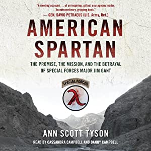 American Spartan: The Promise, the Mission, and the Betrayal of Special Forces Major Jim Gant | [Ann Scott Tyson]
