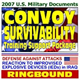 echange, troc Department of Defense - 2007 U.S. Military Documents: Convoy Survivability Training Support Package - Defense Against Attacks, Reaction to Improvised E