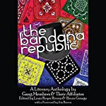 The Bandana Republic: A Literary Anthology by Gang Members and Their Affiliates | Louis Rivera,Bruce George