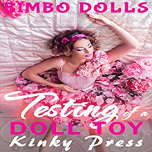 Testing of a Doll Toy: Kinky Press Bimbo Dolls, Book 2 | Livre audio Auteur(s) :  Kinky Press Narrateur(s) : Ruby Rivers
