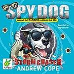 Spy Dog: Stormchaser: Spy Dog, Book 11 | Andrew Cope