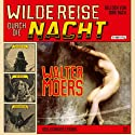 Wilde Reise durch die Nacht Audiobook by Walter Moers Narrated by Dirk Bach