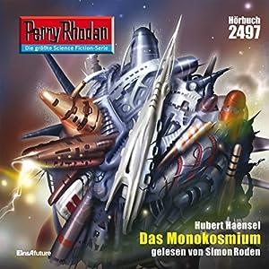 Das Monokosmium (Perry Rhodan 2497) Hörbuch