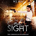 End in Sight: The Chronicles of Kerrigan, Book 6 Audiobook by W.J. May Narrated by Sarah Ann Masse