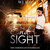 End in Sight: The Chronicles of Kerrigan, Book 6 | W.J. May