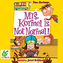 Mrs Kormel is Not Normal (       UNABRIDGED) by Dan Gutman Narrated by Jared Goldsmith