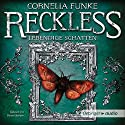 Lebendige Schatten (Reckless 2) Audiobook by Cornelia Funke Narrated by Rainer Strecker