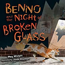 Benno and the Night of Broken Glass (       UNABRIDGED) by Meg Wiviott Narrated by Susie Berneis