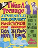 img - for I Was a Teenage Juvenile Delinquent....: Rock 'n' Roll Horror Beach Party Movie Book book / textbook / text book