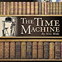 The Time Machine Audiobook by H. G. Wells Narrated by Dick Hill