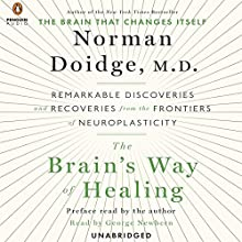 The Brain's Way of Healing: Remarkable Discoveries and Recoveries from the Frontiers of Neuroplasticity | Livre audio Auteur(s) : Norman Doidge Narrateur(s) : George Newbern