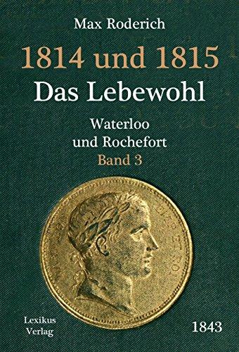 1814-und-1815-band-3-das-lebewohl-waterloo-und-rochefort-historischer-roman-german-edition