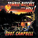 Zombie Bitches from Hell (       UNABRIDGED) by Zoot Campbell Narrated by Bentley Michaels
